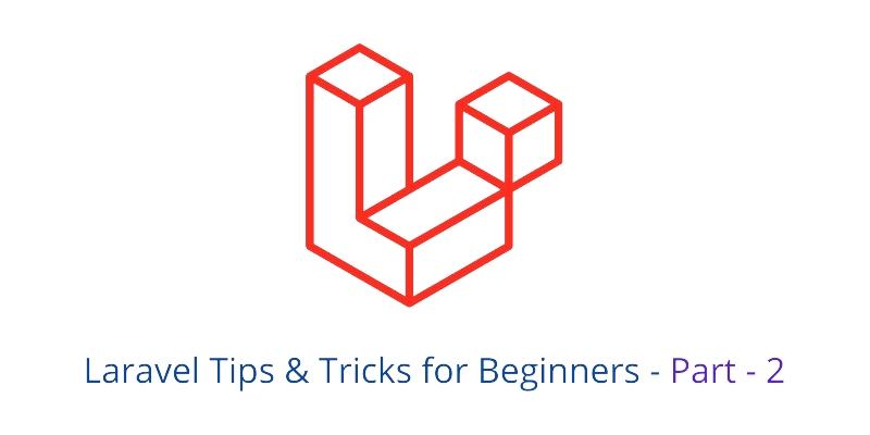 Laravel tips and tricks - part 2